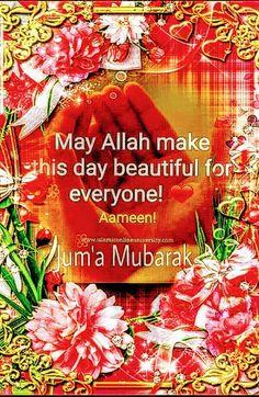 Jumah Mubarak, Jumma Mubarak Quotes, Islamic Images, Islamic Videos, Juma Mubarak Images, Jumma Mubarak Beautiful Images, Good Morning Images, Blessings, Allah