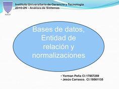 Bases de datos, Entidad de relación y normalizaciones>