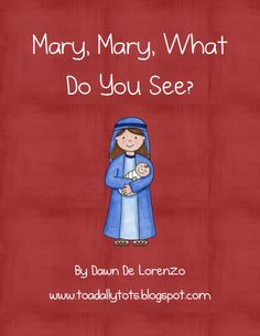 Mary, Mary, What Do You See?  A book about the birth of Jesus and the true meaning of Christmas in the style of Brown Bear,Brown Bear. $