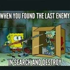 When you found the last enemy