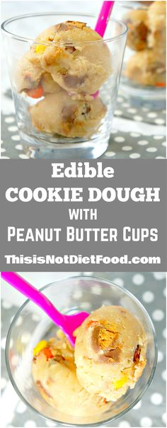 Edible Cookie Dough with Peanut Butter Cups. Eggless cookie dough with Reese's Pieces and Peanut Butter Cups. Dessert Recipe.