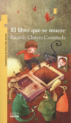 """Ricardo Chávez Castañeda / Carlos Vélez. """"El libro que se muere"""". Editorial Norma (9 a 11 años).  Muerte en general Illustration Art, Creative, Books, Movie Posters, Painting, Cats, Google, The World, Livros"""