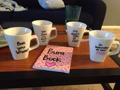 Mean girls mugs and burn book. Quotes on mugs. could do as a cute and inexpensive gift with quotes from anyone's favorite movie!