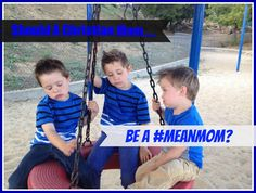 Should A Christian Mom Be A #MeanMom? — Amber Lia