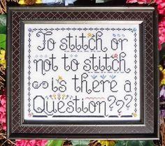 To Stitch or Not to Stitch - Cross Stitch Pattern