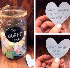Fill This Bored Jar With Fun Things To Pull Out Of The When Your