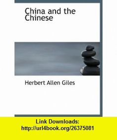 China and the Chinese (9781140202516) Herbert Allen Giles , ISBN-10: 1140202510  , ISBN-13: 978-1140202516 ,  , tutorials , pdf , ebook , torrent , downloads , rapidshare , filesonic , hotfile , megaupload , fileserve