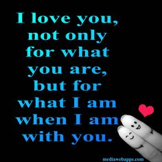 JPS <3    I love you not because of who you are, but because of who I am when I am with you.~Roy Croft