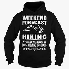 FORECAST #HIKING, Order HERE ==> www.sunfrog.com/..., Please tag & share with your friends who would love it, #christmasgifts #renegadelife #jeepsafari #hiking shoes, hiking for beginners, hiking hacks  #holidays #events #gift #home #decor #humor #illustrations