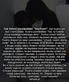 "Tak łatwo powiedzieć ""kocham""... - TeMysli inspirujące cytaty i złote myśli, przemyślenia i sentencje życiowe. Romantic Quotes, Love Quotes, Motto, Karma, Crying, Poems, Sad, Cards Against Humanity, Good Things"