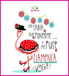 No sabía que ponerme y me puse flamenca Flamingo Gifts, Flamenco Dancers, Malaga, Cute Wallpapers, Funny Pictures, Lettering, Embroidery, Humor, Drawings
