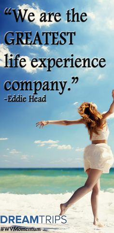 """""""We are the GREATEST life experience company."""" -Eddie Head REPIN if you agree! :) #wvmomentum"""