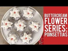 Buttercream Flower Series: How to Make Poinsettias For this lesson in buttercream flowers you will learn how to make the beautiful poinsettia, which is prefe...
