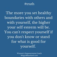 The truth is people with poor boundaries have low self esteem: They don't trust themselves. As a result you will attract people who don't respect your boundaries and constantly try to push them. The more easily we set healthy boundaries the more those who don't respect your boundaries will fall away. www.megynblanchard.com