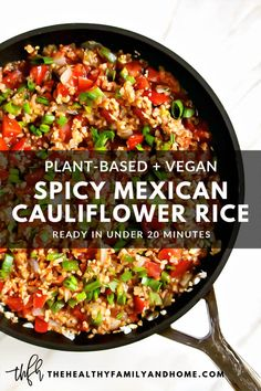 """This plant-based Gluten-Free Vegan Spicy Mexican """"Spanish"""" Cauliflower Rice recipe is an easy, healthy one-pot meal that's ready in about 15 minutes and is Medical Medium compliant. Healthy One Pot Meals, Healthy Mexican Recipes, Healthy Eating Tips, Vegetarian Recipes, Clean Eating, Easy Meals, Vegan Recipes Easy Healthy, Healthy Steak, Vegan Recipes Plant Based"""