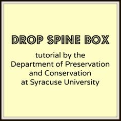 Drop Spine Box tutorial by the Department of Preservation and Conservation at Syracuse University