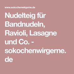 Nudelteig für Bandnudeln, Ravioli, Lasagne und Co. - sokochenwirgerne.de