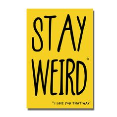 Stay Weird funny anti valentine card. Geek greetings cards . I love my boyfriend . sci fi best friend birthday humor . yellow stationery