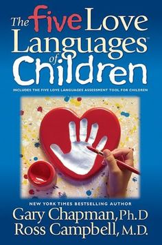 The Five Love Languages of Children - Gary Chapman {Great book!!!}