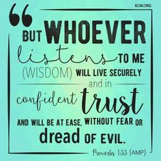 Proverbs 1:33 Wisdom Bible, Words Of Encouragement, God's Wisdom, Book Of Proverbs, The Great I Am, Knowledge And Wisdom, Seeking God, Bible Scriptures, Verses