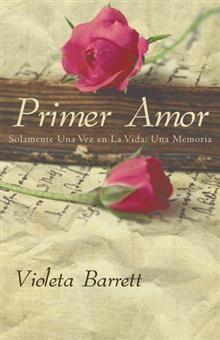"""""""Primer amor"""", Violeta Barrett.  Una historia sincera que demuestra que al verdadero amor no le afecta el tiempo, es eterno."""