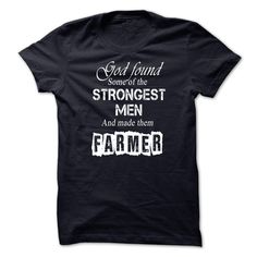 God found some of strongest men and made them FARMER T Shirt, Hoodie, Sweatshirt
