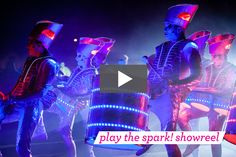 Spark! - International Street Theatre from the original LED Drummers - Electrifying music; illuminating performances