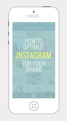 How To Optimize Instagram From Your Brand | Dream Green DIY