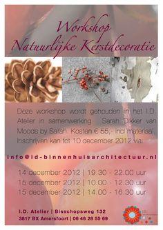 """#Workshop """"Natuurlijke #Kerstdecoratie"""" door I.D. Binnenhuisarchitectuur en Moods by Sarah op 14 en 15 december in #Amersfoort. - Zie ook: http://www.id-binnenhuisarchitectuur.nl/2012/11/workshop-natuurlijke-kerstdecoratie/ - en bekijk de video met de foto's van de workshop van vorig jaar op:  http://www.youtube.com/watch?v=w5jrbmGtjI4"""