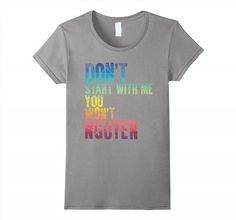 19.95$  Watch now - http://vinkg.justgood.pw/vig/item.php?t=hokm5p0872 - Don't Start With Me You Won't Nguyen (Win) Funny T-Shirt Women