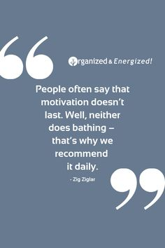 People often say that motivation doesn't last. Well, neither does bathing – that's why we recommend it daily. #OrganizedandEnergized #AddSpaceToYourLife