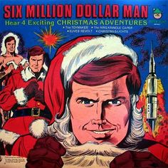 Six Million Dollar Man's Exciting Christmas Adventures