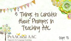 5 Things to Consider About Prompts in Teaching AAC