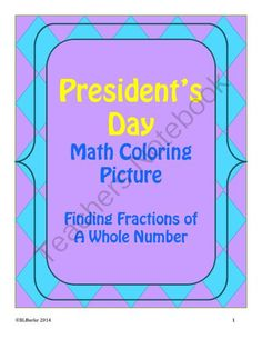 Presidents Day Math Coloring Activity! 4th / 5th - Fractions and Whole Numbers from BLBurke on TeachersNotebook.com -  (5 pages)  - For this activity, the students find fractions of whole numbers and use their answers to color a picture for President's Day!