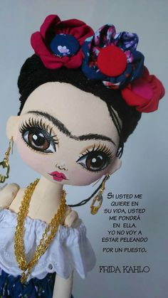 Frida Kahlo Hand made Art Dolls Paper Mache Frida Quotes, Cute Spanish Quotes, Mexican Fiesta Party, Frida Art, Hybrid Tea Roses, Mexican Art, Soft Dolls, Fabric Dolls, Diego Rivera