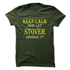 Awesome Tee Keep Calm and Let STOVER Handle It TA T shirts