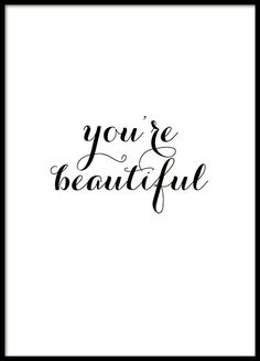 """Schattige kleine poster met tekst """"You're beautiful"""" in handschrift stijl. Leuk en gewaardeerd thuis of om aan iemand cadeau te doen. www.desenio.nl"""