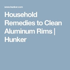 Household Remedies to Clean Aluminum Rims | Hunker