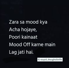 Ha ye to hai aj kal k loog hi ese hai Stupid Quotes, Funny True Quotes, Lonely Quotes, Funny Memes, Crazy Quotes, Stupid Funny, Hilarious, Reality Quotes, Mood Quotes