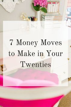 7 Money Moves to Make in Your Twenties...MOST IMPORTANT-PAY off debt!! And don't get into any new debt!