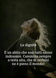 bellissima espressione  buon pomeriggio ragazze Cogito Ergo Sum, Be A Nice Human, When You Know, My Way, Karma, Virgo, Real Life, Thoughts, Humor