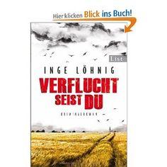 Verflucht seist du: Kommissar Dühnforts fünfter Fall: Amazon.de: Inge Löhnig: Bücher