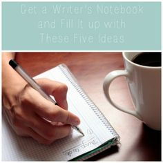 Get a Writer's Notebook and Fill It up with These Five Ideas - nextstepediting.com