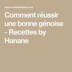Comment réussir une bonne génoise - Recettes by Hanane
