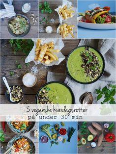 Vanløse blues.....: 5 VEGANSKE HVERDAGSRETTER - på under 30 min #vegan #food #recipes