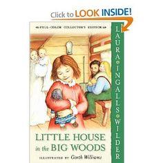 Little House in the Big Woods: Laura Ingalls Wilder, Garth Williams: 9780060581800: Amazon.com: Books