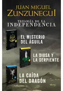 Paquete Trilogía de la Independencia (Trilogía de la Independencia 0) - Juan Miguel Zunzunegui