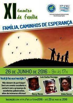 27º CEU Convida para o XI Encontro da Família - RJ - http://www.agendaespiritabrasil.com.br/2016/06/22/27o-ceu-convida-para-o-xi-encontro-da-familia-rj/