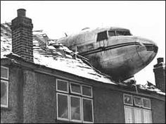 On December 19th, 1946, shortly after takeoff a Dakota airplane crashed onto the rooftop of 46 Angus Drive, in Ruislip. A baby sleeping upstairs at the time was unharmed. The four member crew and one passenger exited by the front door - Imgur