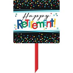 Show everyone where the retirement party is with a Happy Retirement Celebration Yard Sign! This plastic sign says Happy Retirement!  in colourful letters and features a design of rainbow dots against black, The red stake is sturdy enough to display on the lawn or in the garden, 15 wide x 14 tall, Stake, 25in tall, Plastic Retirement Celebration, Happy Retirement, Retirement Parties, Online Party Supplies, Kids Party Supplies, Balloon Shop, Graduation Party Supplies, Personalized Party Favors, Birthday Party Themes